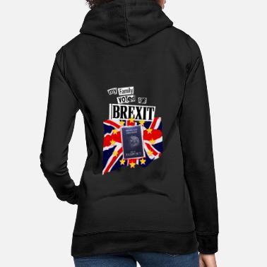 My Family Voted for Brexit - Women's Hoodie