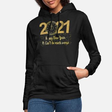 Pandemic Happy New Year 2021 Shirt It Can't Be Much Worse - Women's Hoodie