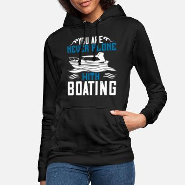 Welt You are never alone with boating - Frauen Hoodie