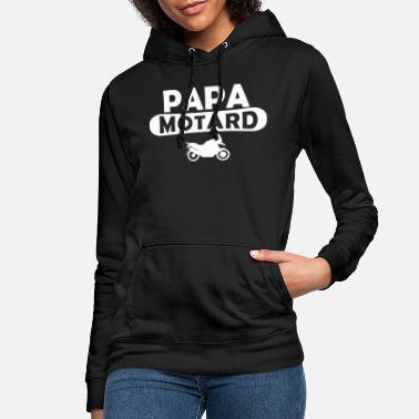 Citations papa motard - Sweat à capuche Femme