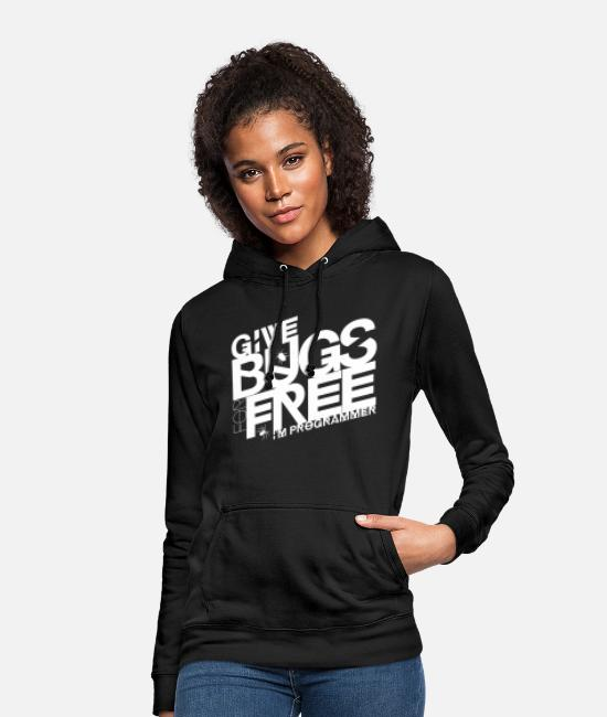 Bugs Hoodies & Sweatshirts - Give bugs for free, I'm programmer - Women's Hoodie black