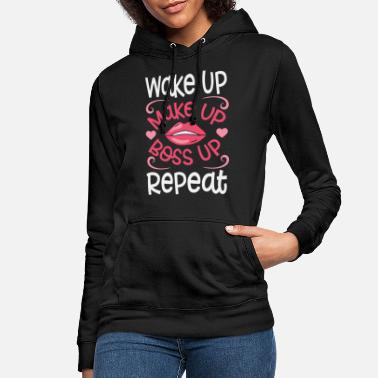 Glamour Wake up make up boss up Repeat - Women's Hoodie