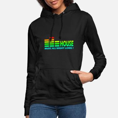 House House Music All Night Long - Frauen Hoodie