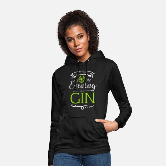 Evening Hoodies & Sweatshirts - The evening starts with gin - Women's Hoodie black