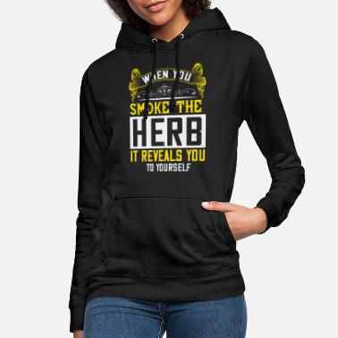 Verbod T-shirt When You Smoke the Herb It Reveals You ... - Vrouwen hoodie