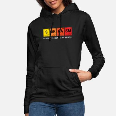 Primary Sarcasm - Primary elements of humor - Women's Hoodie