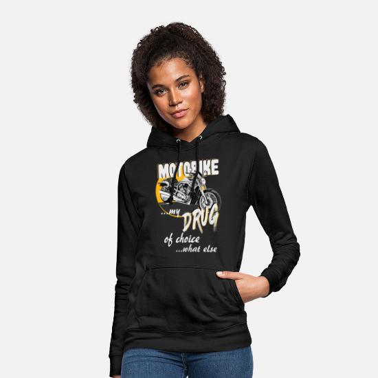 Motorcycle Hoodies & Sweatshirts - Motobike ... my drug of choice - Women's Hoodie black