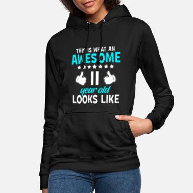 Year This Is What An Awesome 11 Year Old Looks Like - Women's Hoodie