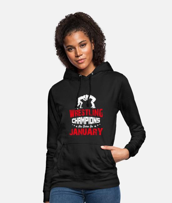 Wrestling Clothing Hoodies & Sweatshirts - Wrestling Champions Are born in January, - Women's Hoodie black