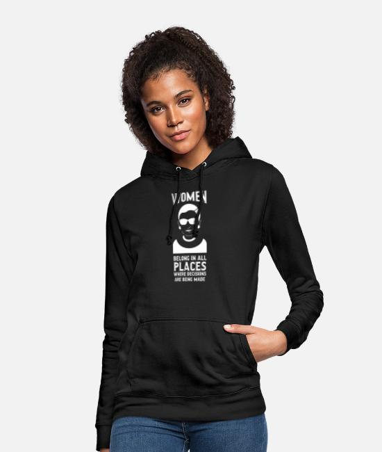 Feminism Hoodies & Sweatshirts - Women Belong In All Places, RBG Gift, Ruth Bader - Women's Hoodie black