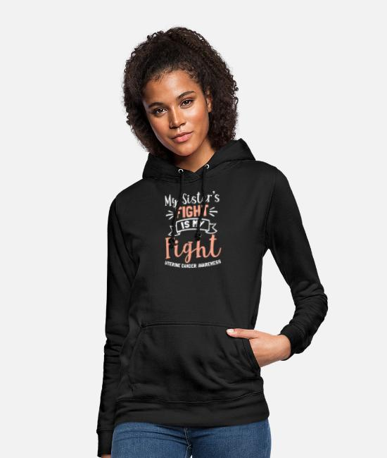Cancer Survivor Hoodies & Sweatshirts - Uterine Cancer My Sisters Fight is My Gift - Women's Hoodie black