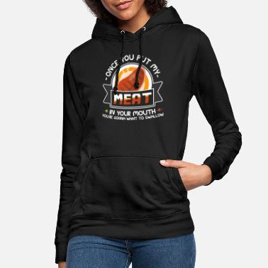 Loud Dirty Adult Gift design | Meat in Your Mouth | - Women's Hoodie