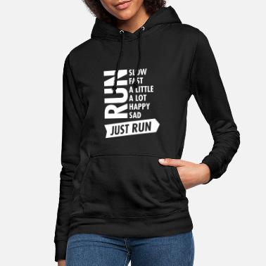 Slow Just Run - Cool Slogan For Runner - Women's Hoodie