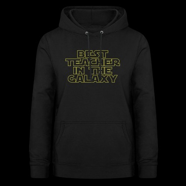 Best Teacher in the Galaxy - Women's Hoodie