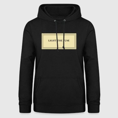 Light the fuse - Women's Hoodie