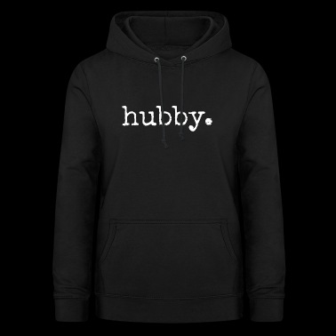 Hubby. Gifts for Husbands.Typewriter Typography - Women's Hoodie