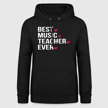Best Music Teacher Ever - Women's Hoodie