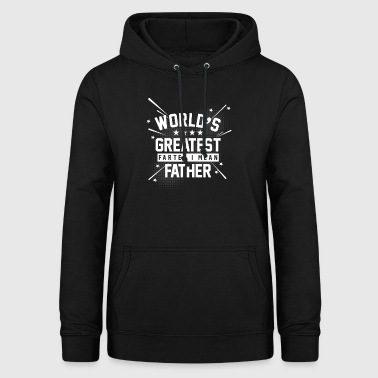 Worlds greatest farter I mean father Vater Furz - Women's Hoodie