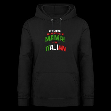 Italiensk italiensk accent italiensk mama - Dame hoodie