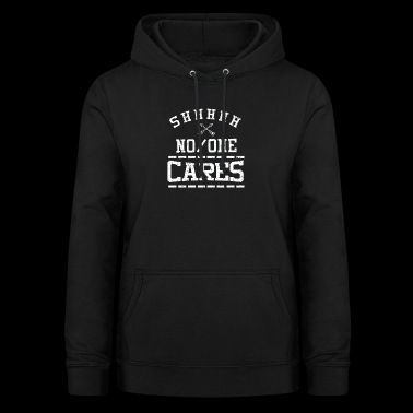 No One Cares - Women's Hoodie