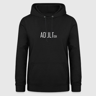 Adult almost adolescent puberty childish - Women's Hoodie