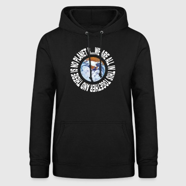 Earth Day No Planet B - Women's Hoodie