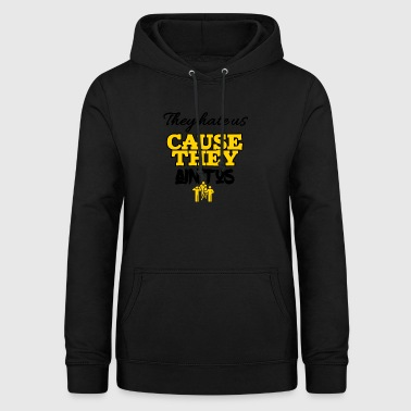 Theyhate us cause they is not us - Women's Hoodie