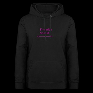 I'm with stupid pink - Frauen Hoodie