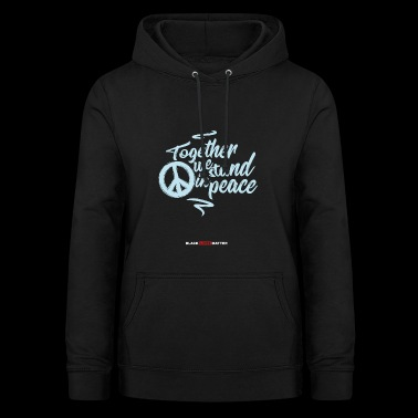 Black Lives Matter Political Peace Protest Shirt - Women's Hoodie