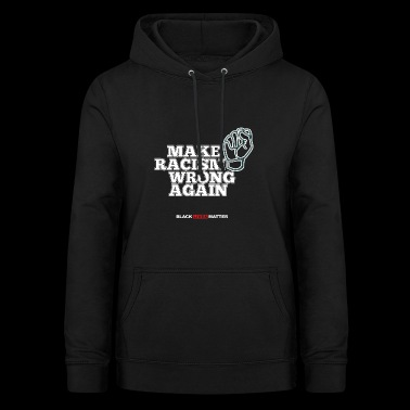 Black Lives Matter political protest shirt - Women's Hoodie