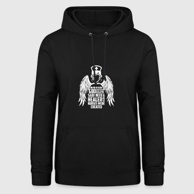 I Need A Healer And Then The Nurses Were Created - Women's Hoodie