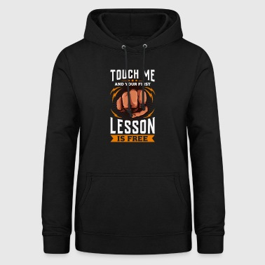 Touch Me And Your First Lesson Is Free - Warning - Women's Hoodie