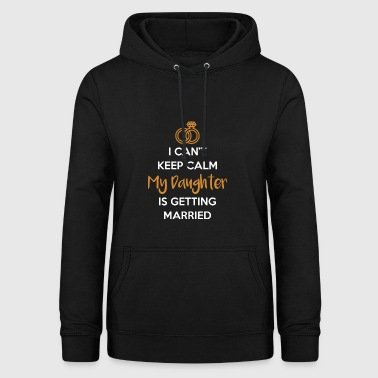 My daughter marries rings wedding father daddy - Women's Hoodie