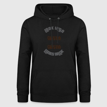 Look into the Ghetto and Ghetto looks back! - Women's Hoodie
