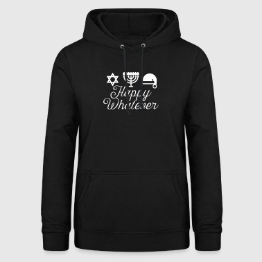 Happy Whatever Santa Menorah Star Of David Hater - Women's Hoodie
