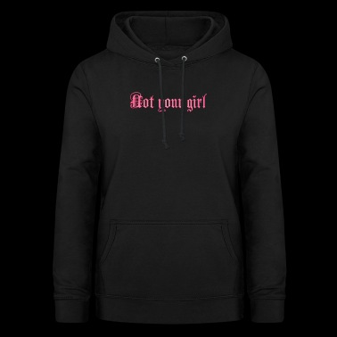 NOT YOUR GIRL - Bluza damska z kapturem