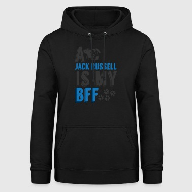 Dog / Jack Russell: A Jack Russell Is My BFF - Women's Hoodie