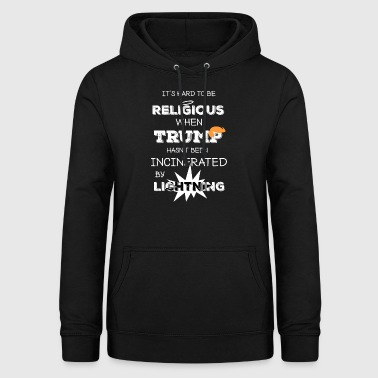 It's hard to be religious - Women's Hoodie