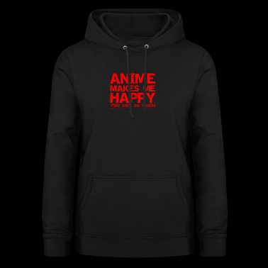anime makes me happy Japan Manga Zeichentrick - Frauen Hoodie
