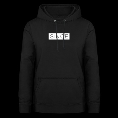 Since - Since Your Text - Frauen Hoodie