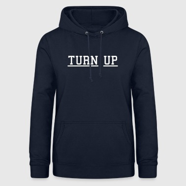 TURN UP - Women's Hoodie