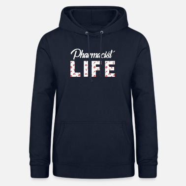 Pharmacist Pharmacist T-Shirt - Pharmacist - Occupation - Life - Women's Hoodie