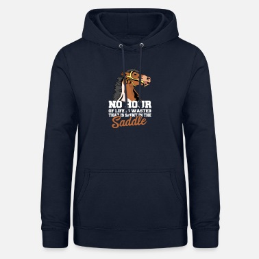 Saddle The time in the saddle is not - Women's Hoodie