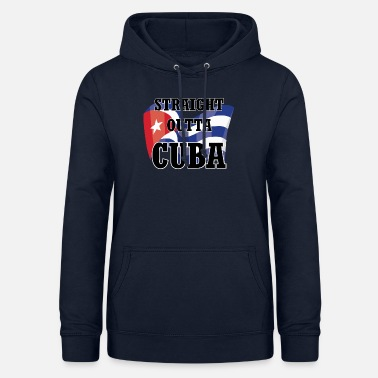Cuban Straight Outta Cuba - Cool Cuba Shirt Design - Bluza damska z kapturem