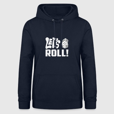 Let's roll - let the dice roll - Women's Hoodie
