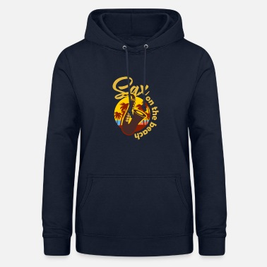 Saxophone Sax on the beach Sex Appeal Saxophone saxophone - Women's Hoodie