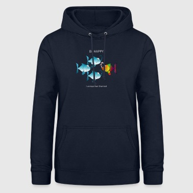 Be happy - against the tide - Women's Hoodie