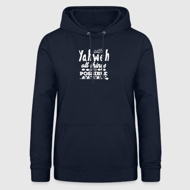 With Yahwe All Things are Possible - White - Frauen Hoodie