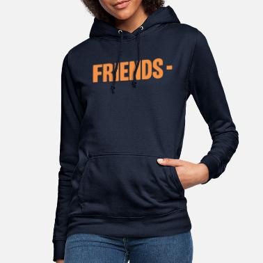 Friend Quotes Friends quote - Women's Hoodie