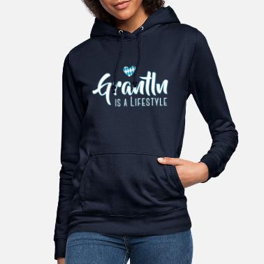 Lifestyle Grantln is a Lifestyle - Frauen Hoodie